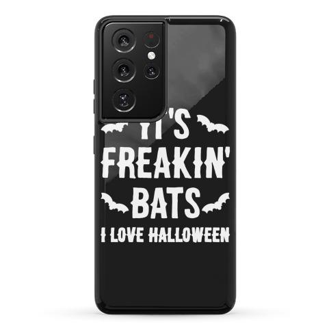 It's Freakin' Bats I Love Halloween Phone Case
