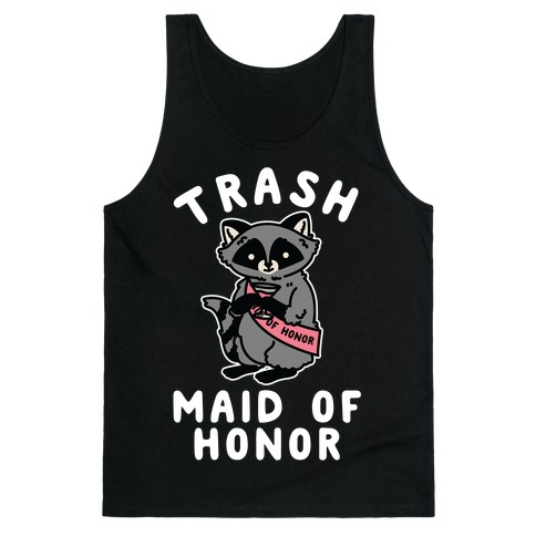 Trash Maid of Honor Raccoon Bachelorette Party Tank Top