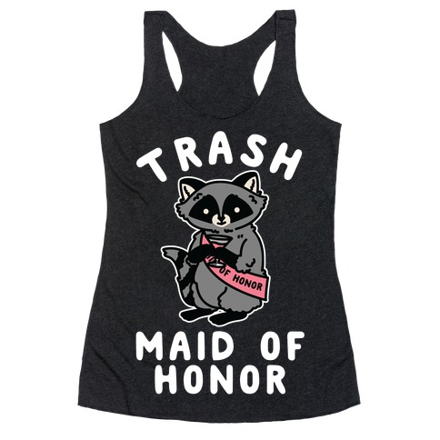 Trash Maid of Honor Raccoon Bachelorette Party Racerback Tank Top