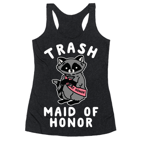 Trash Maid of Honor Raccoon Bachelorette Party Racerback Tank Top