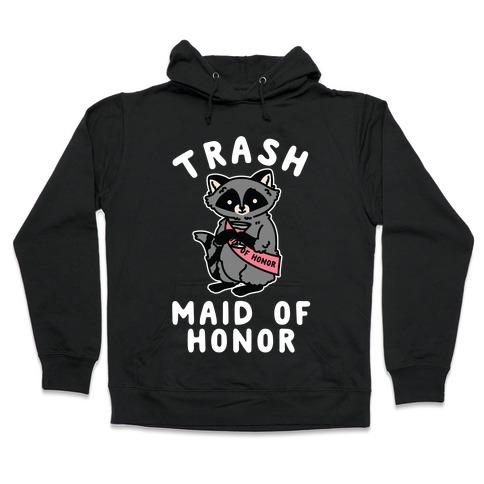 Trash Maid of Honor Raccoon Bachelorette Party Hooded Sweatshirt