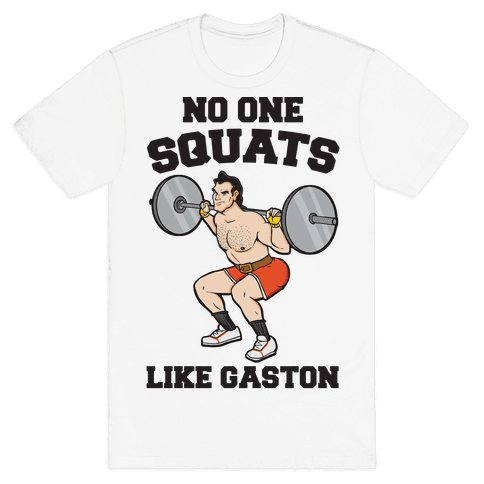 No One Squats Like Gaston Parody Mens T-Shirt