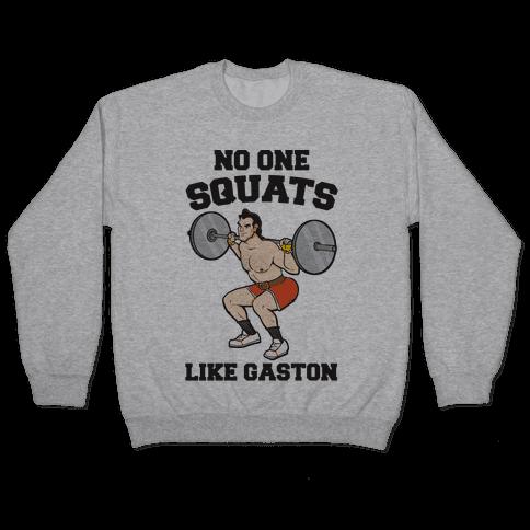 No One Squats Like Gaston Parody Pullover
