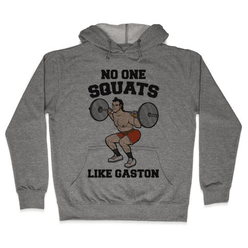 No One Squats Like Gaston Parody Hooded Sweatshirt