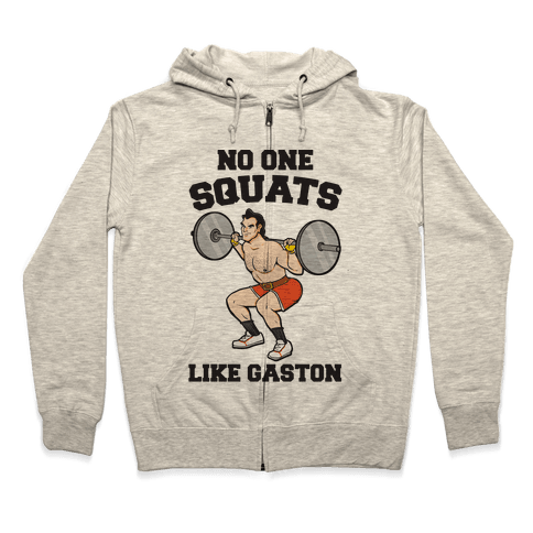 No One Squats Like Gaston Parody Zip Hoodie
