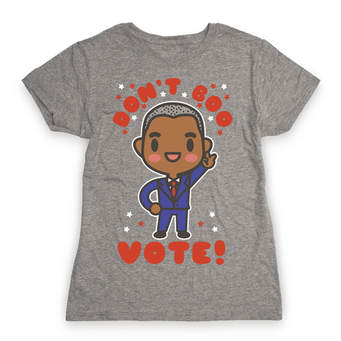 Don't Boo Vote Womens T-Shirt