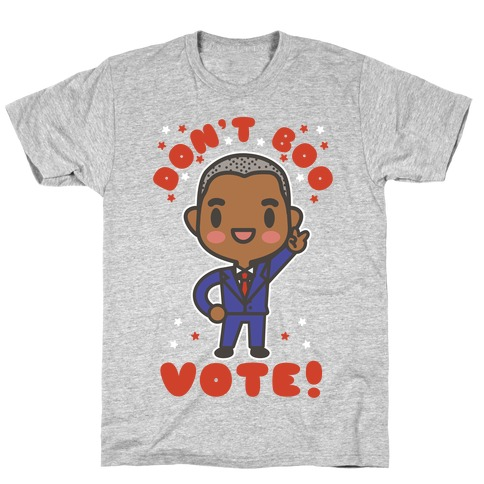 Don't Boo Vote Mens T-Shirt