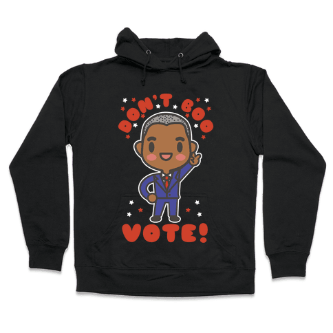 Don't Boo Vote Hooded Sweatshirt