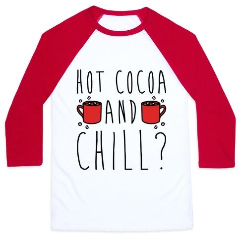 Hot Cocoa and Chill Parody Baseball Tee