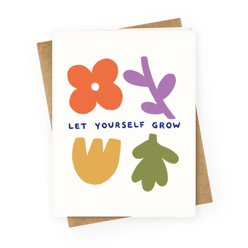 Let Yourself Grow Greeting Card