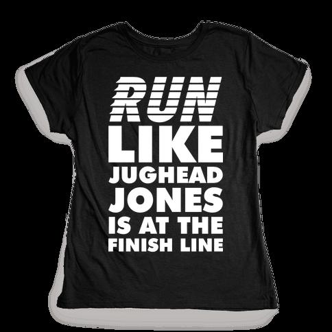 Run Like Jughead is at the Finish Line Womens T-Shirt