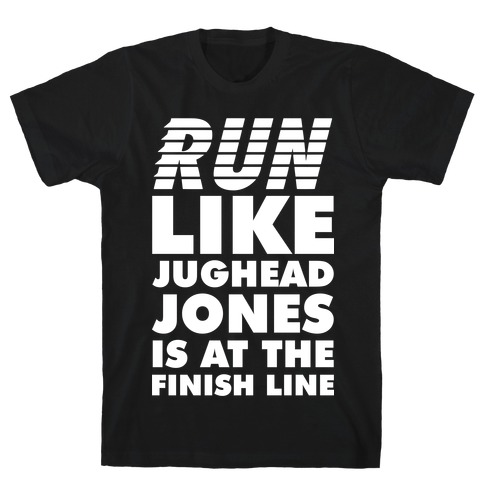 Run Like Jughead is at the Finish Line Mens T-Shirt