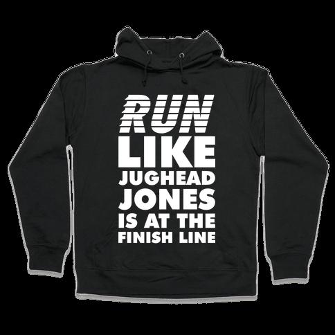 Run Like Jughead is at the Finish Line Hooded Sweatshirt