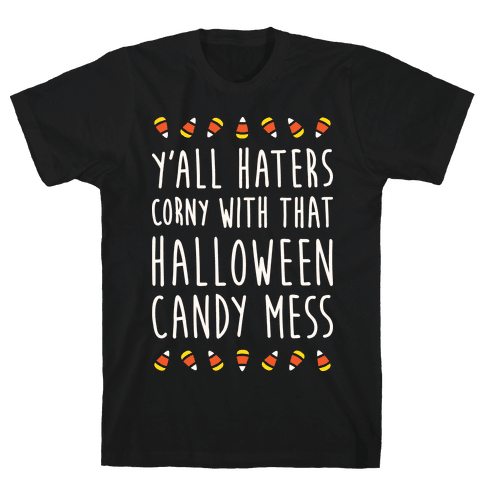 Y'all Haters Corny Parody (White) Mens T-Shirt