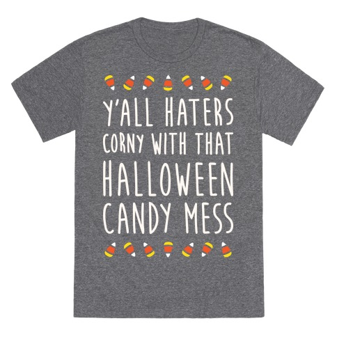 Y'all Haters Corny Parody (White) T-Shirt