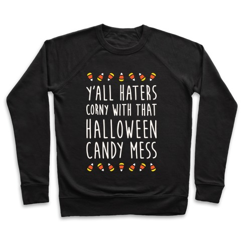 Y'all Haters Corny Parody (White) Pullover