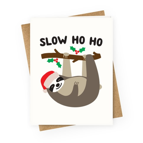 Slow Ho Ho Santa Sloth Greeting Card