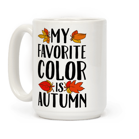 My Favorite Color is Autumn Coffee Mug