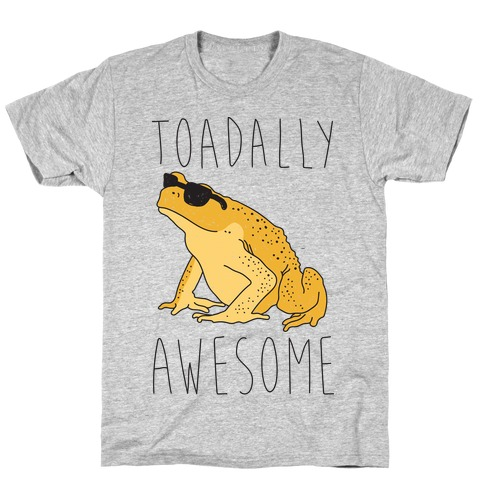 Toadally Awesome T-Shirt