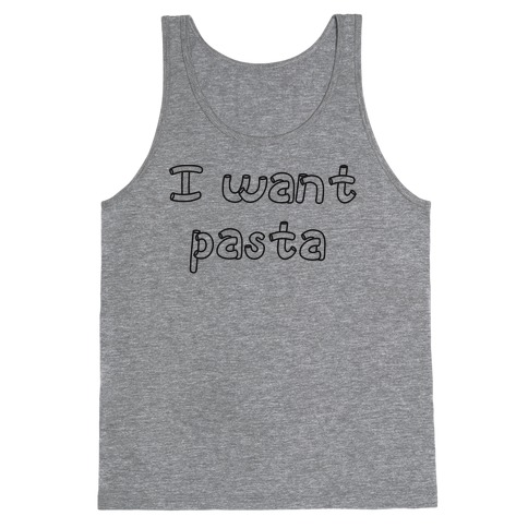 I Want Pasta Tank Top
