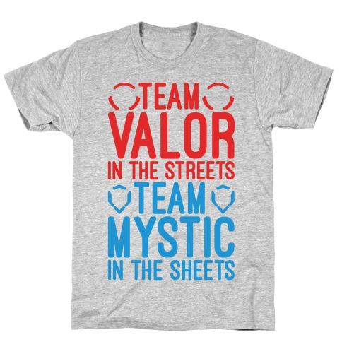 Team Valor In The Streets Team Mystic In The Sheets Parody T-Shirt