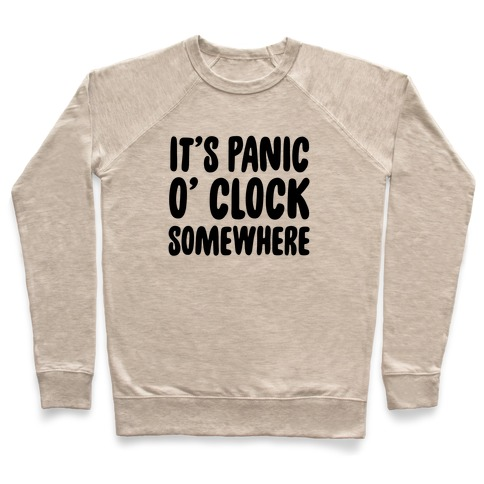 It's Panic O' Clock Somewhere Pullover