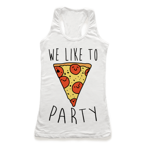 We Like To Party Pizza