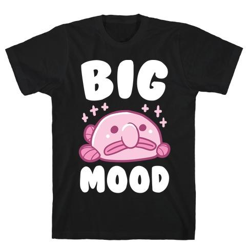 Big Mood - Blob Fish Mens T-Shirt