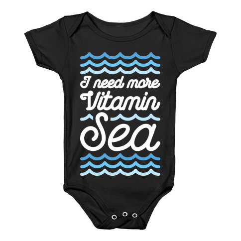 I Need More Vitamin Sea Baby Onesy