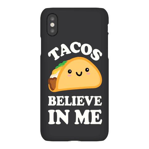 Tacos Believe In Me Phone Case