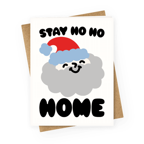 Stay Ho Ho Home White Print Greeting Card