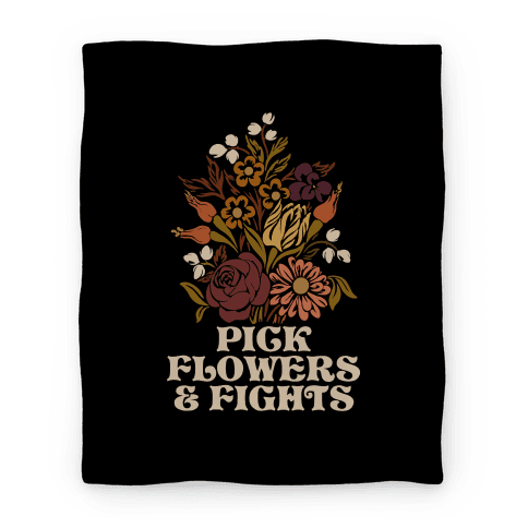 Pick Flowers & Fights Blanket