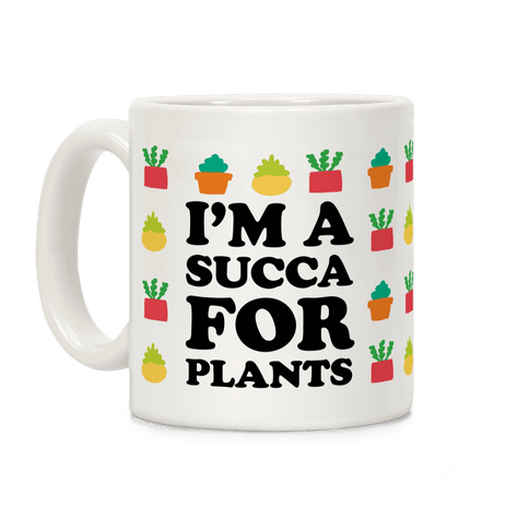I'm A Succa For Plants Coffee Mug