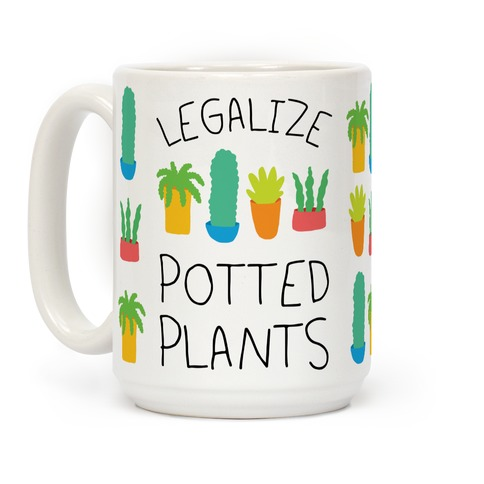 Legalize Potted Plants Coffee Mug