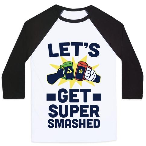 Let's Get Super-Smashed Baseball Tee