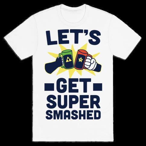 Let's Get Super-Smashed Mens T-Shirt