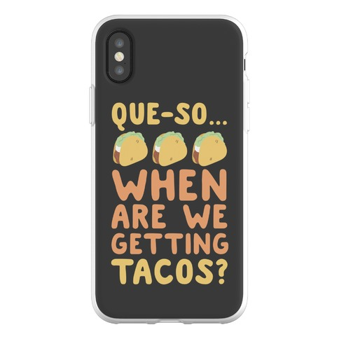 Que-so When Are We Getting Tacos? Phone Flexi-Case
