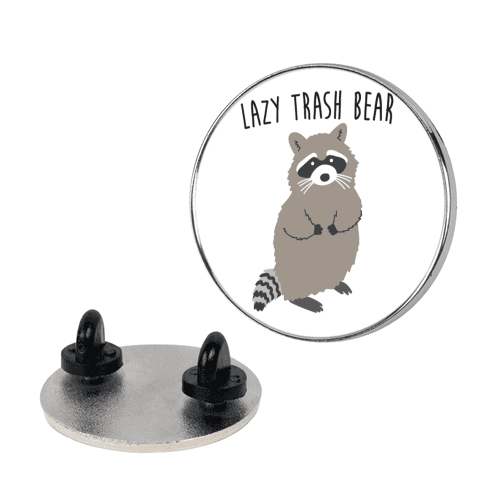 Lazy Trash Bear pin