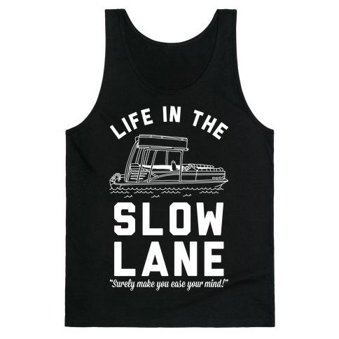 Life in the Slow Lane Pontoon Boat Tank Top