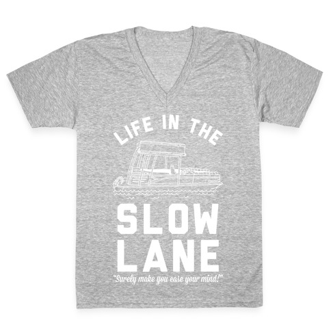 Life in the Slow Lane Pontoon Boat V-Neck Tee Shirt