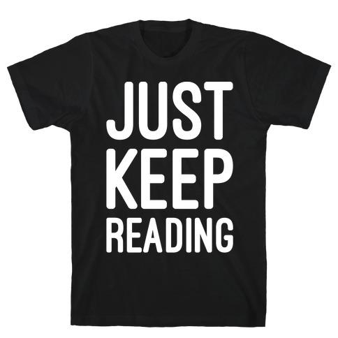 Just Keep Reading Parody White Print T-Shirt