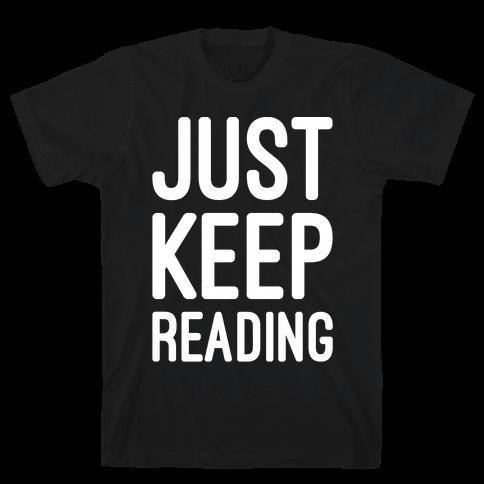 Just Keep Reading Parody White Print Mens T-Shirt