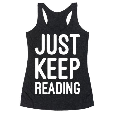 Just Keep Reading Parody White Print Racerback Tank Top