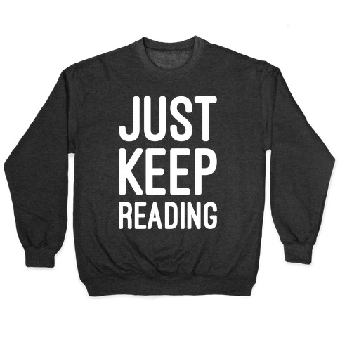 Just Keep Reading Parody White Print Pullover