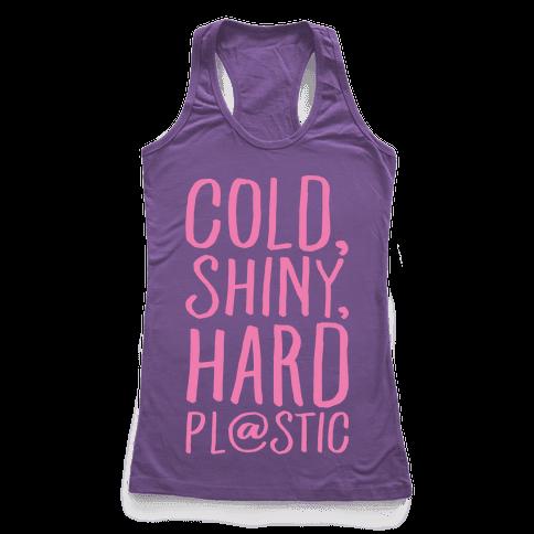 Cold Shiny Hard Plastic Parody White Print Racerback Tank Top