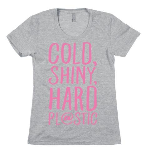 Cold Shiny Hard Plastic Parody White Print Womens T-Shirt
