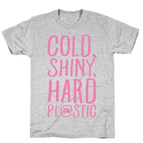 Cold Shiny Hard Plastic Parody White Print T-Shirt