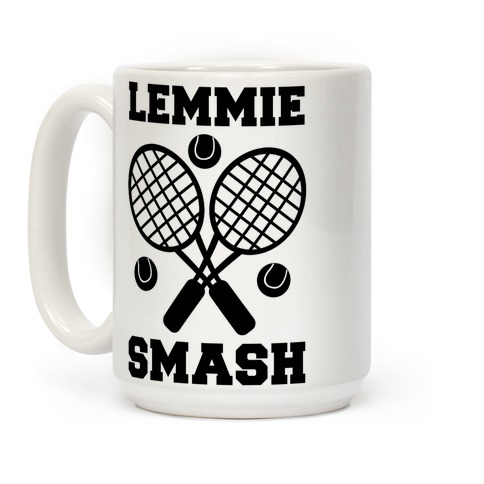 Lemmie Smash - Tennis Coffee Mug