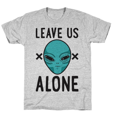 Leave Us Alone Area 51 Alien T-Shirt