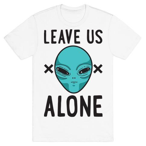 Leave Us Alone Area 51 Alien T-Shirt